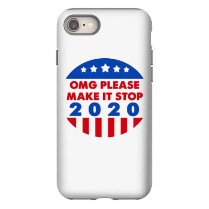 Omg Please Make It Stop 2020 Iphone 8 Case Designed By Faical