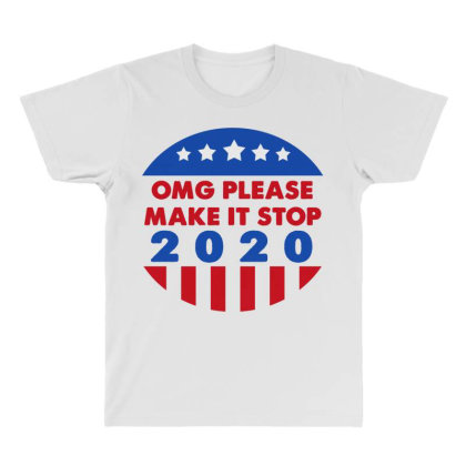 Omg Please Make It Stop 2020 All Over Men's T-shirt Designed By Faical