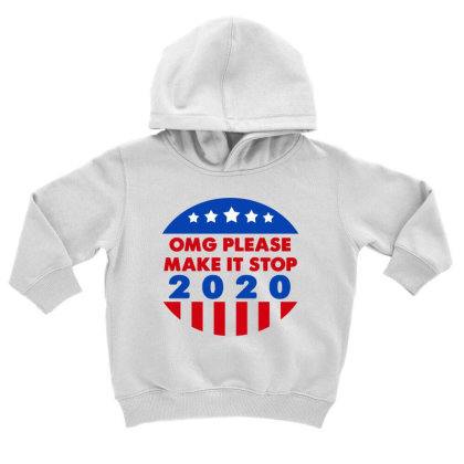 Omg Please Make It Stop 2020 Toddler Hoodie Designed By Faical
