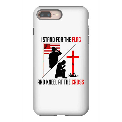 I Stand For The Flag And Kneel At The Cross Iphone 8 Plus Case Designed By Starks
