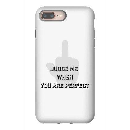 Judge Me Iphone 8 Plus Case Designed By Charisma