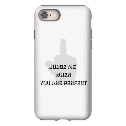 Judge Me Iphone 8 Case Designed By Charisma