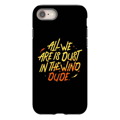 All We Are Is Dust Iphone 8 Case Designed By Starks