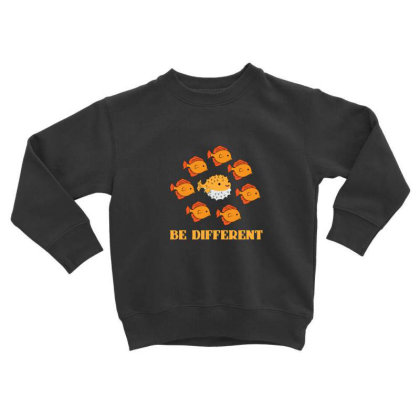 Fish Be Different Toddler Sweatshirt Designed By Sr88