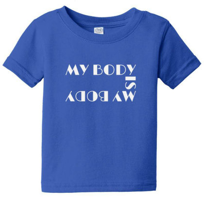 My Body Is My Body Baby Tee Designed By Sr88