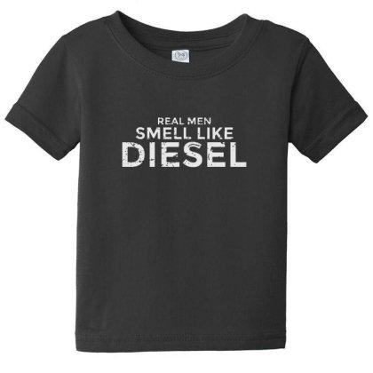 Real Men Smell Like Diesel Baby Tee Designed By Sr88