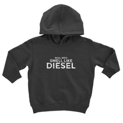 Real Men Smell Like Diesel Toddler Hoodie Designed By Sr88