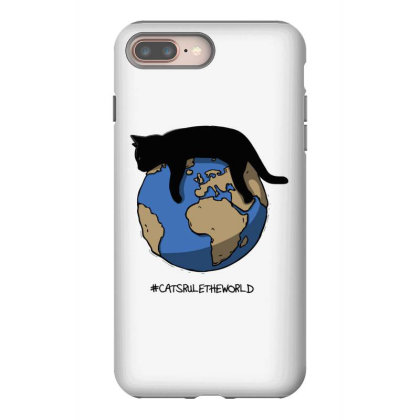 Cats Rule The World Iphone 8 Plus Case Designed By Starks