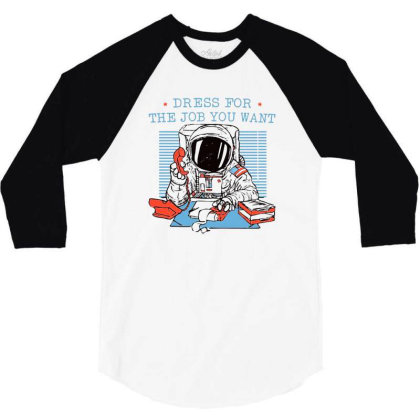Dress For The Job You Want 3/4 Sleeve Shirt Designed By Starks