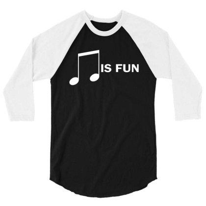 Music Is Fun 3/4 Sleeve Shirt Designed By Ewanhunt