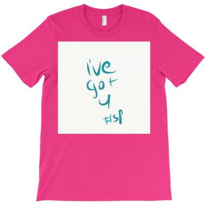 Ive Got U T-shirt Designed By Kiss