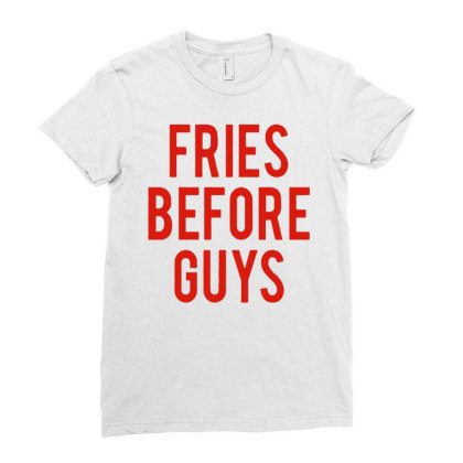 Fries Before Guys Ladies Fitted T-shirt Designed By Green Giant