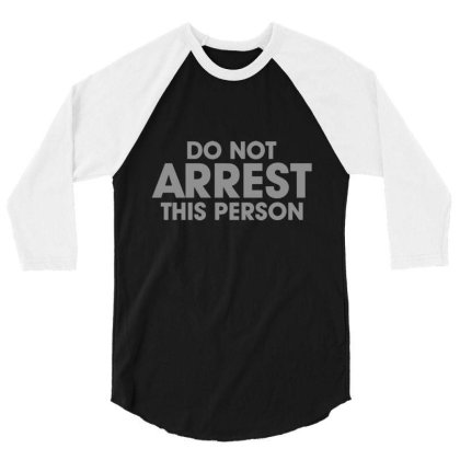 Arrest Person 3/4 Sleeve Shirt Designed By H3lm1
