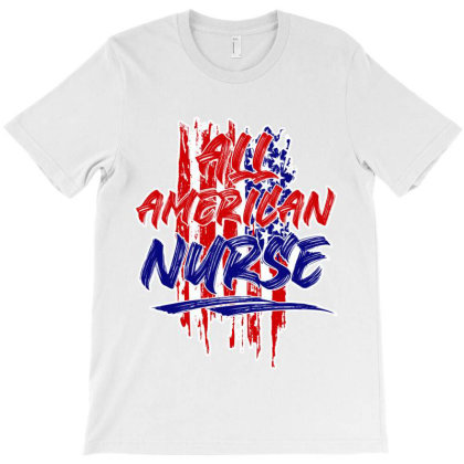 All American Nurse T-shirt Designed By Tiococacola