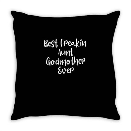 Best Freakin Aunt Godmother Ever Throw Pillow Designed By Thebestisback