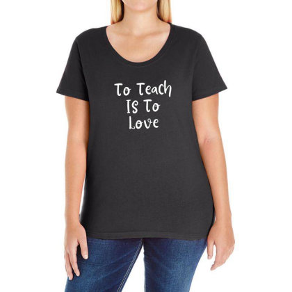 To Teach Is To Love Ladies Curvy T-shirt Designed By Thebestisback