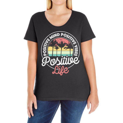 Positive Mind Positive Vibes Positive Life Ladies Curvy T-shirt Designed By Gurkan