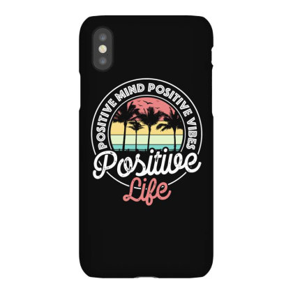 Positive Mind Positive Vibes Positive Life Iphonex Case Designed By Gurkan