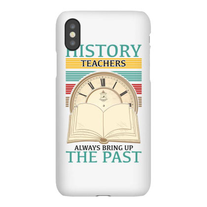 History Teachers Always Bring Up The Past For Light Iphonex Case Designed By Gurkan