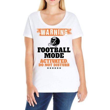Warning Football Mode Activated Do Not Disturb For Light Ladies Curvy T-shirt Designed By Gurkan