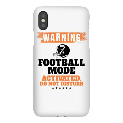 Warning Football Mode Activated Do Not Disturb For Light Iphonex Case Designed By Gurkan