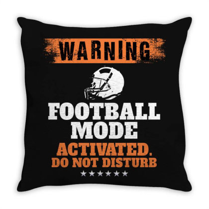 Warning Football Mode Activated Do Not Disturb For Dark Throw Pillow Designed By Gurkan