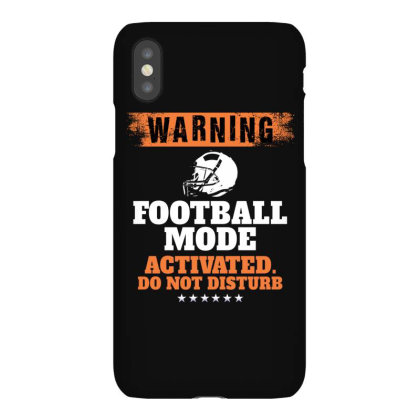 Warning Football Mode Activated Do Not Disturb For Dark Iphonex Case Designed By Gurkan