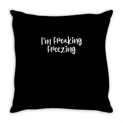 I'm Freaking Freezing Throw Pillow Designed By Thebestisback