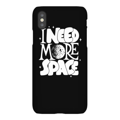 I Need More Space Iphonex Case Designed By Satrio Art