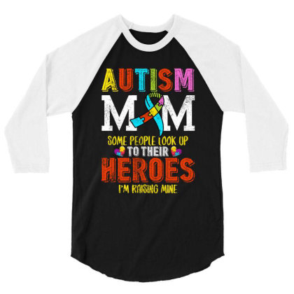 Autism Mom Some People Look Up To Their Heroes For Dark 3/4 Sleeve Shirt Designed By Sengul