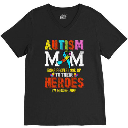 Autism Mom Some People Look Up To Their Heroes For Dark V-neck Tee Designed By Sengul