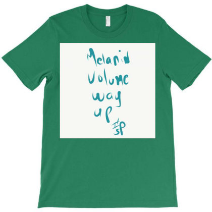 Melanin Volume Way Upppp T-shirt Designed By Kiss