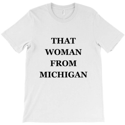 That Woman From Michigan - Black T-shirt Designed By Dejavu77