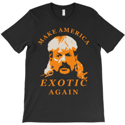 Joe Exotic Make America Exotic Again T-shirt Designed By Green Giant