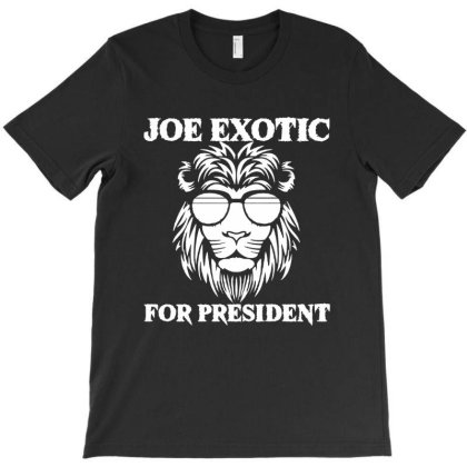Joe Exotic For President In The White T-shirt Designed By Green Giant