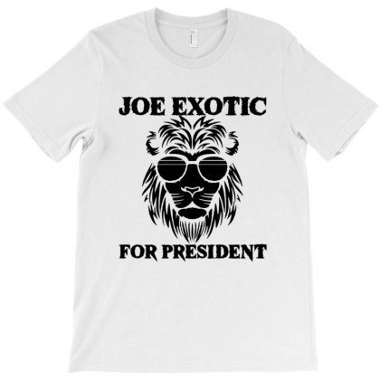 Joe Exotic For President In The Black T-shirt Designed By Green Giant