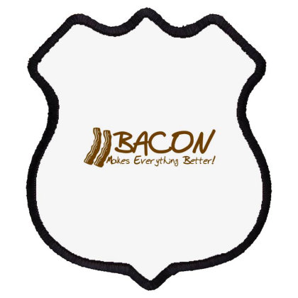 Bacon Makes Evertything Better Shield Patch Designed By H3lm1