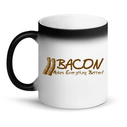 Bacon Makes Evertything Better Magic Mug Designed By H3lm1