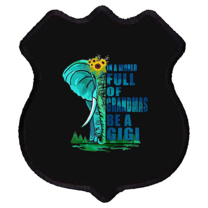 In A World Full Of Grandmas Be A Gig Shield Patch Designed By Mrt90