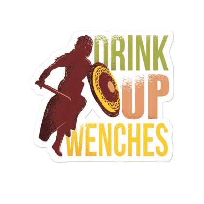 Drink Up Wenches Sticker Designed By Dirjaart