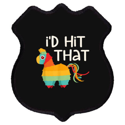 I'd Hit That Pinata Shield Patch Designed By Mrt90