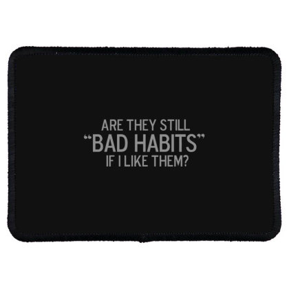 Bad  Habits Rectangle Patch Designed By H3lm1