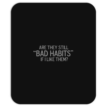 Bad  Habits Mousepad Designed By H3lm1