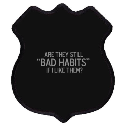 Bad  Habits Shield Patch Designed By H3lm1