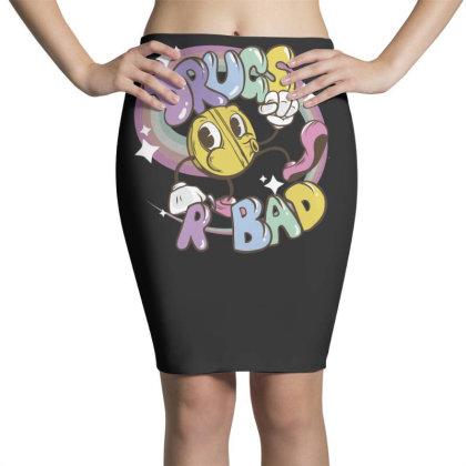 Drugs Are Bad Pencil Skirts Designed By Dirjaart