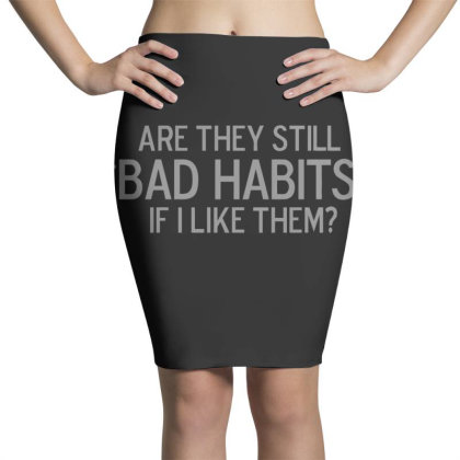 Bad  Habits Pencil Skirts Designed By H3lm1