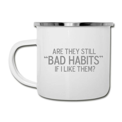 Bad  Habits Camper Cup Designed By H3lm1