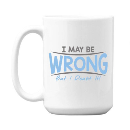 Be  Wrong 15 Oz Coffe Mug Designed By H3lm1
