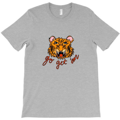 Go Get 'em Tiger T-shirt Designed By Asatya