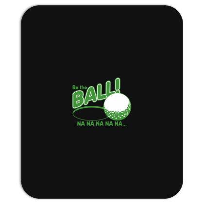 Be The Ball! Na Na Na Na Na Mousepad Designed By H3lm1